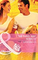 The Three-Way Miracle (Mills & Boon Cherish) (Special Edition)
