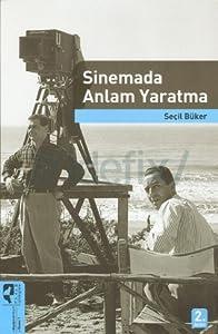 Sinemada Anlam Yaratma