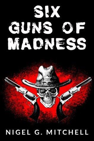 Six Guns of Madness