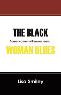 The Black Woman Blues: Some women will never learn