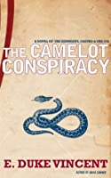 The Camelot Conspiracy: A Novel of the Kennedys, Castro and the CIA