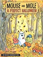 Mouse and Mole, A Perfect Halloween (A Mouse and Mole Story)