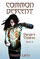 Common Descent - Darwin's Children Book 3