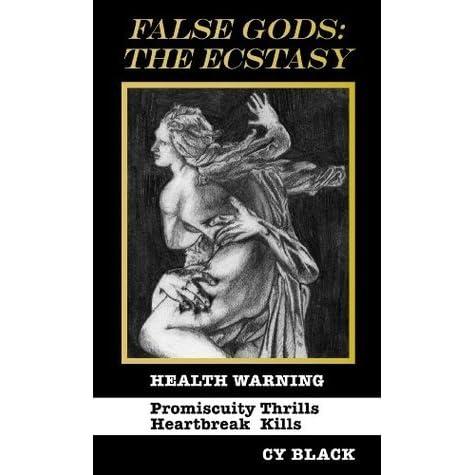 False Gods: The Ecstasy by Cy Black
