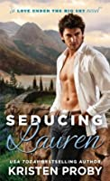 Seducing Lauren (Love Under the Big Sky, #2)