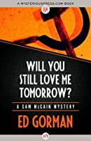 Will You Still Love Me Tomorrow? (The Sam McCain Mysteries, 2)