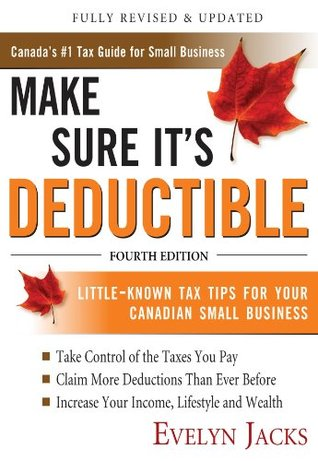 Make Sure It's Deductible, Fourth Edition by Evelyn Jacks