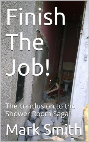 Finish The Job!: The conclusion to the Shower Room Saga