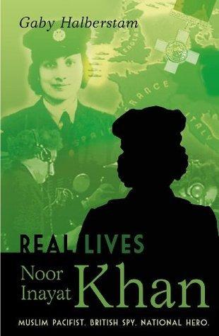 Noor Inayat Khan (Real Lives) by Gaby Halberstam