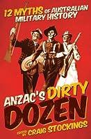 Anzac's Dirty Dozen: 12 myths of Australian military history