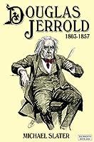 Douglas Jerrold: A Life (1803-1857)