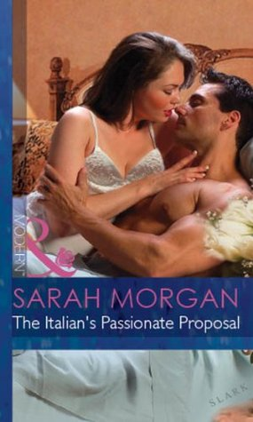 The Italian's Passionate Proposal by Sarah Morgan