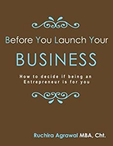 Before You Launch Your Business: How to decide if being an Entrepreneur is for you