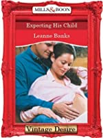 Expecting His Child (Mills & Boon Desire)