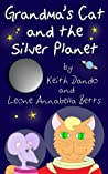 Grandma's Cat and the Silver Planet (The Adventures of Grandma's Cat, #2)