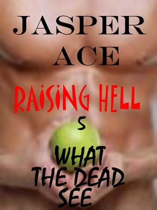 Raising Hell 5: What the Dead See