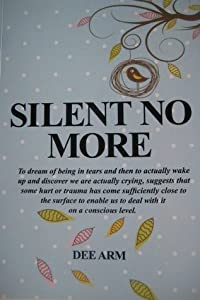 Silent No More, A True Story of Surviving Abuse & The Road To Recovery