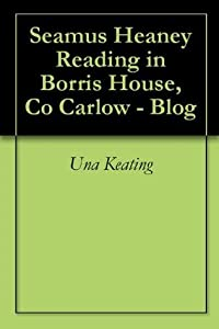 Seamus Heaney Reading in Borris House, Co Carlow - Blog