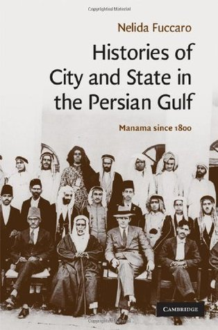 Histories of City and State in the Persian Gulf (Cambridge Middle East Studies)