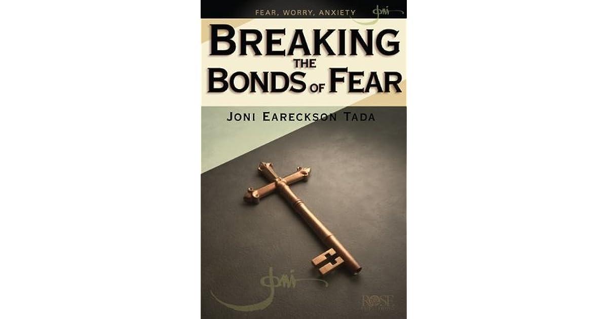 Breaking the Bonds of Fear  (Joni Eareckson Tada)