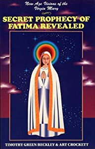 Secret Prophecy of Fatima Revealed: New Age Visions of the Virgin Mary