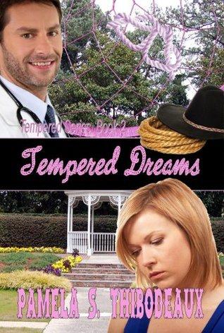 Tempered Dreams