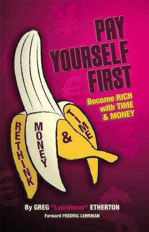 Pay Yourself First ~ Become RICH with TIME & MONEY