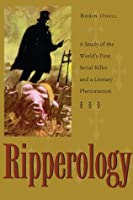 Ripperology: A Study of the World's First Serial Killer and a Literary Phenomenon (True Crime)