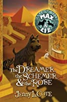 The Dreamer, the Schemer, and the Robe (The Amazing Tales of Max & Liz)