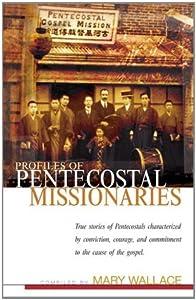 Profiles of Pentecostal Missionaries