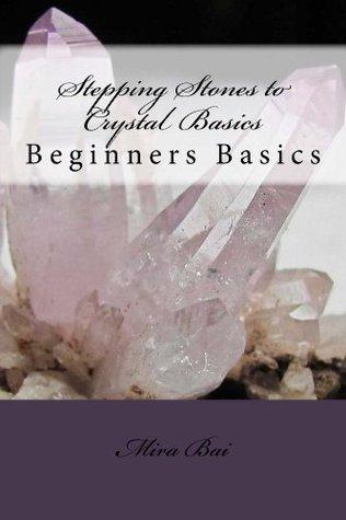 Stepping Stones to Crystal Basics, Beginner's Basics