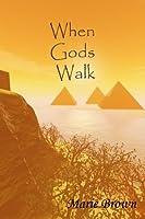 When Gods Walk