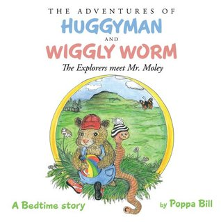 The Adventures of Huggyman and Wiggly Worm : The Explorers meet Mr.Moley