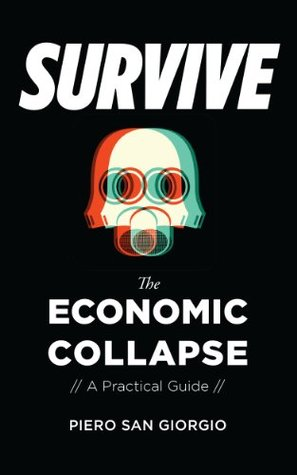 Survive -- The Economic Collapse by Piero San Giorgio