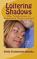 Loitering Shadows
