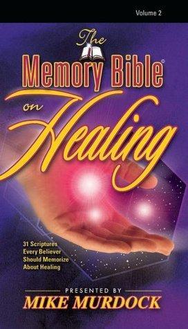 The Memory Bible on Healing, Vo - Mike Murdock