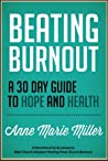 Beating Burnout: A 30-Day Guide to Hope and Health