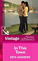 In This Town (Mills & Boon Vintage Superromance) (The Truth about the Sullivans - Book 3)