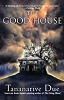 The Good House: A Novel