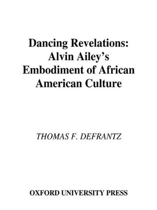 Dancing Revelations: Alvin Aileys Embodiment of African American Culture