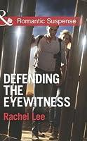 Defending the Eyewitness (Mills & Boon Romantic Suspense) (Conard County: The Next Generation - Book 18)