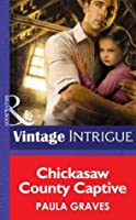 Chickasaw County Captive (Mills & Boon Intrigue) (Cooper Justice - Book 2)