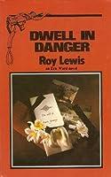 Dwell in Danger (Eric Ward)