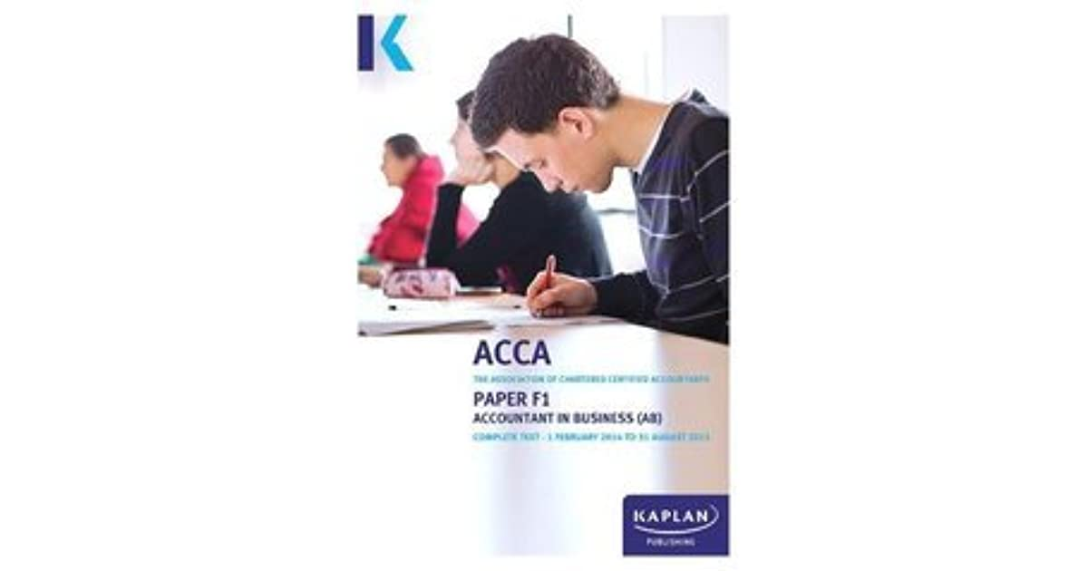 ACCA Complete Text - F1 Accountant in Business AB by Kaplan