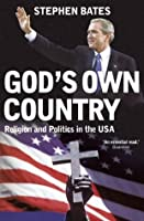 God's Own Country: Religion and Politics in the USA