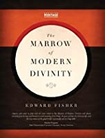 The Marrow of Modern Divinty