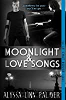 Moonlight & Love Songs (The Le Chat Rouge Series)