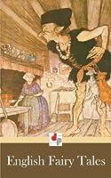 English Fairy Tales (Illustrated by Arthur Rackham)