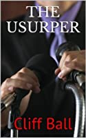 The Usurper: A Political Thriller
