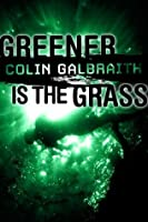 Greener is the Grass